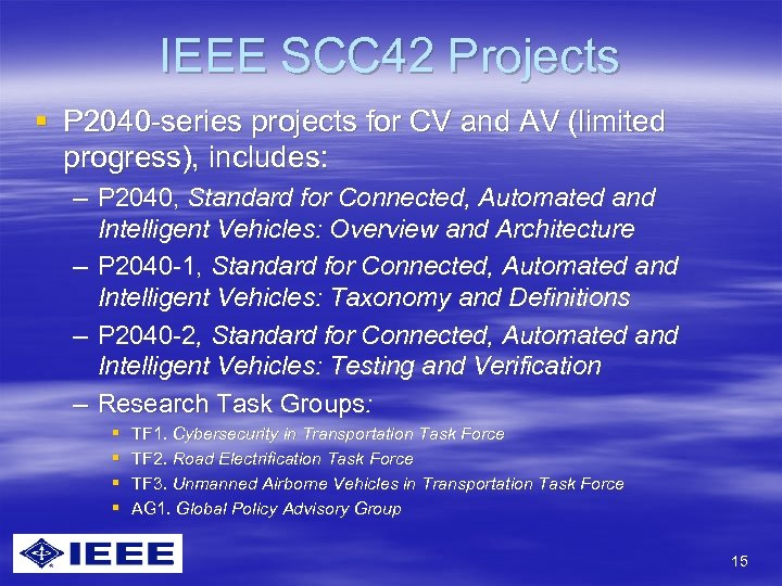 IEEE SCC 42 Projects § P 2040 -series projects for CV and AV (limited