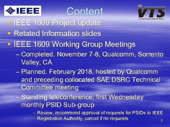 Content § § § IEEE 1609 Project update Related Information slides IEEE 1609 Working