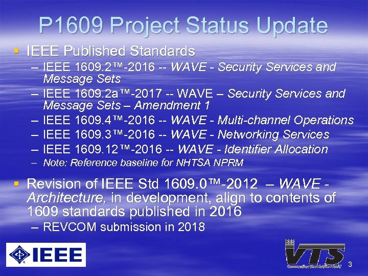 P 1609 Project Status Update § IEEE Published Standards – IEEE 1609. 2™-2016 --