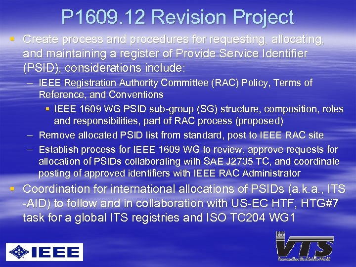 P 1609. 12 Revision Project § Create process and procedures for requesting, allocating, and