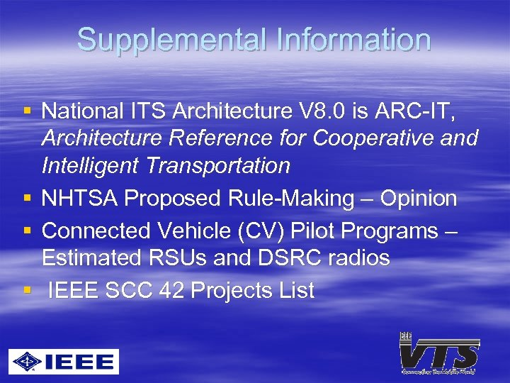Supplemental Information § National ITS Architecture V 8. 0 is ARC-IT, Architecture Reference for