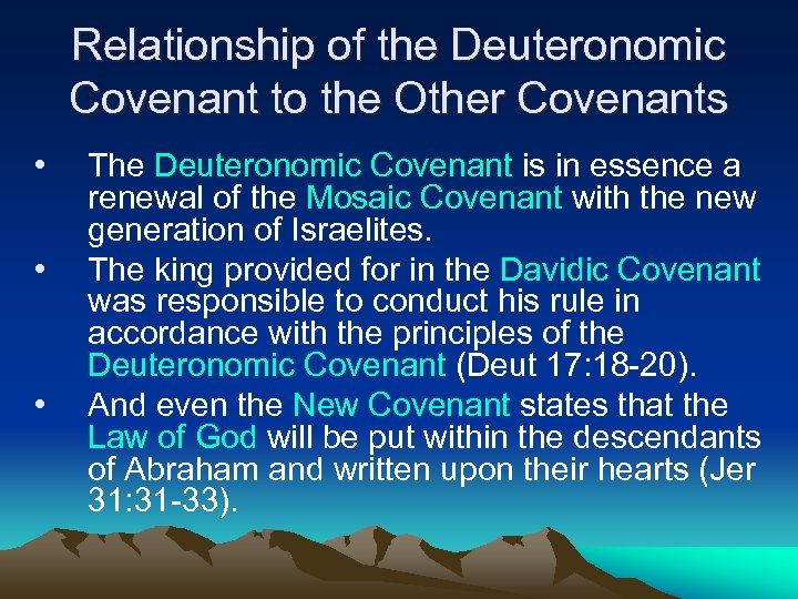 Relationship of the Deuteronomic Covenant to the Other Covenants • • • The Deuteronomic