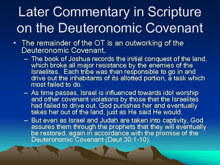 Later Commentary in Scripture on the Deuteronomic Covenant • The remainder of the OT