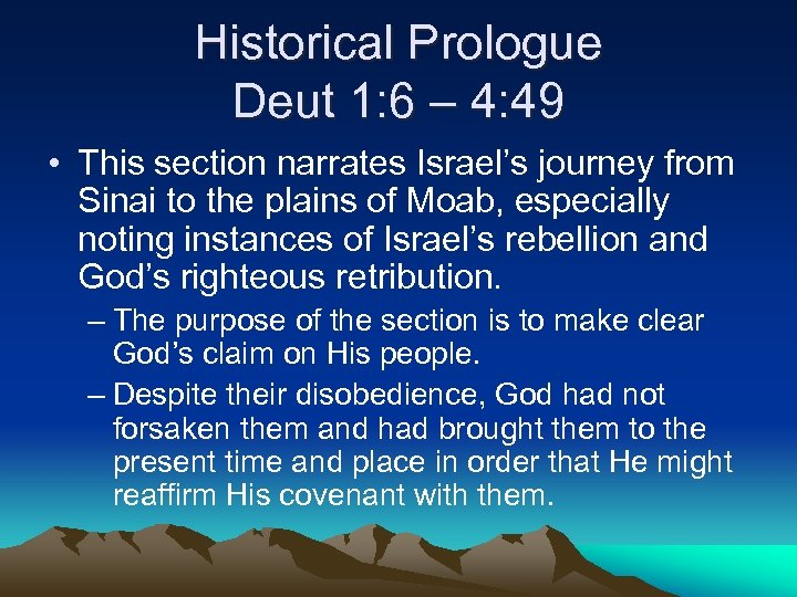 Historical Prologue Deut 1: 6 – 4: 49 • This section narrates Israel's journey