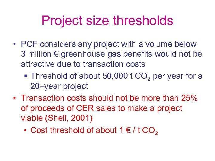 Project size thresholds • PCF considers any project with a volume below 3 million