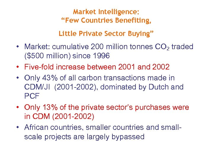 """Market Intelligence: """"Few Countries Benefiting, Little Private Sector Buying"""" • Market: cumulative 200 million"""