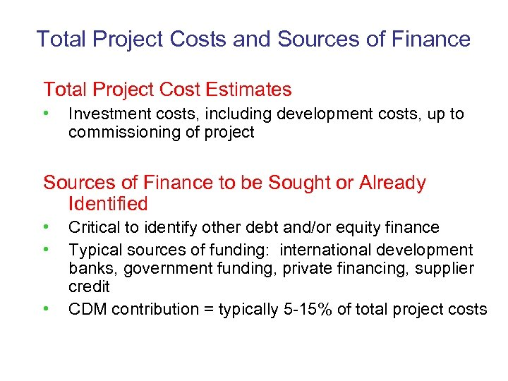 Total Project Costs and Sources of Finance Total Project Cost Estimates • Investment costs,