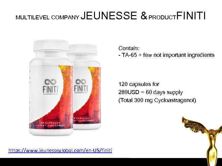 MULTILEVEL COMPANY JEUNESSE & PRODUCTFINITI Contain: - TA-65 + few not important ingredients 120