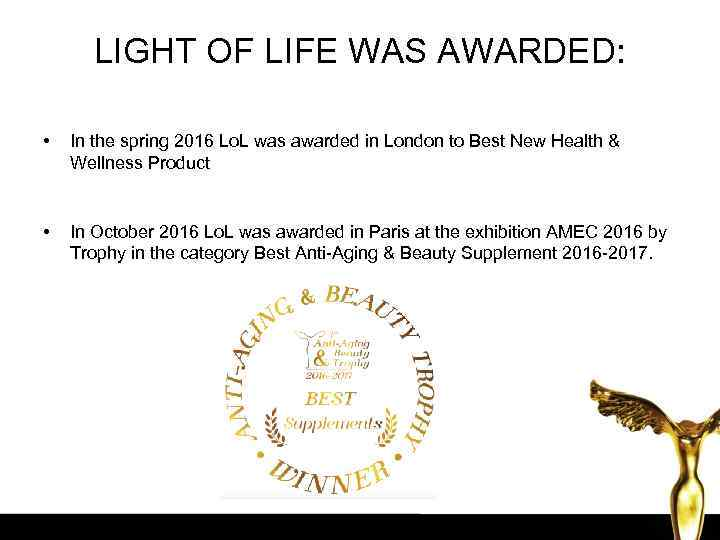 LIGHT OF LIFE WAS AWARDED: • In the spring 2016 Lo. L was awarded