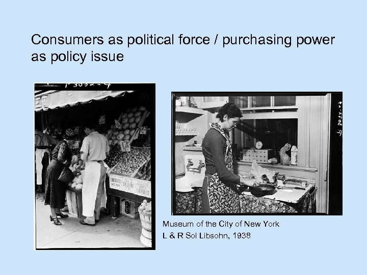 Consumers as political force / purchasing power as policy issue Museum of the City