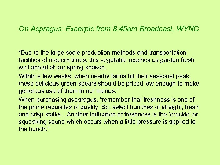 """On Aspragus: Excerpts from 8: 45 am Broadcast, WYNC """"Due to the large scale"""