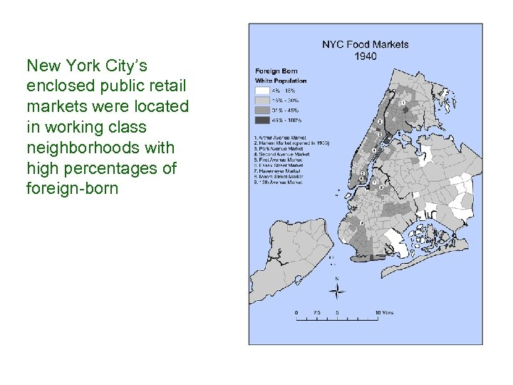 New York City's enclosed public retail markets were located in working class neighborhoods with