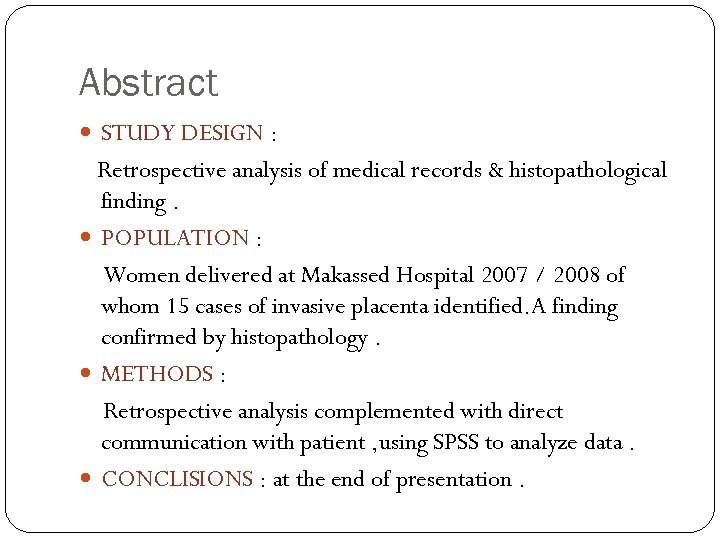 Abstract STUDY DESIGN : Retrospective analysis of medical records & histopathological finding. POPULATION :