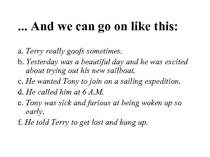 . . . And we can go on like this: a. Terry really goofs