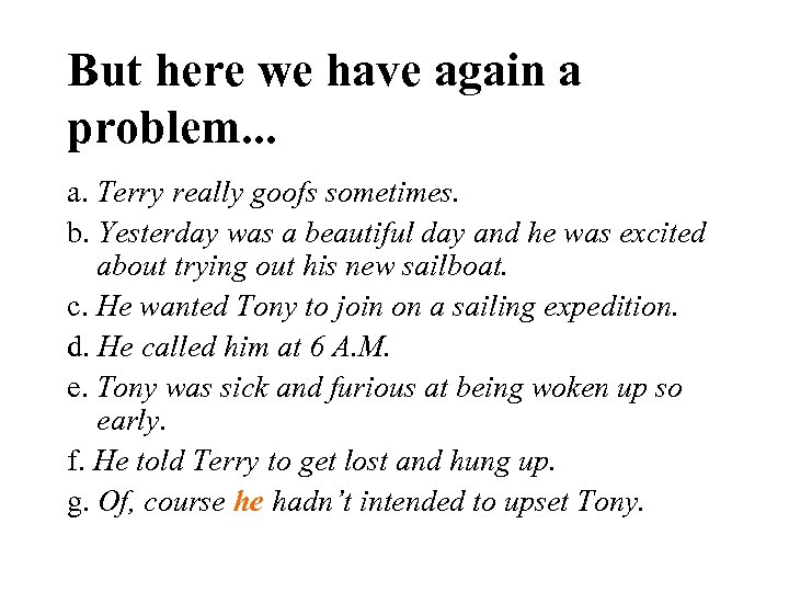 But here we have again a problem. . . a. Terry really goofs sometimes.