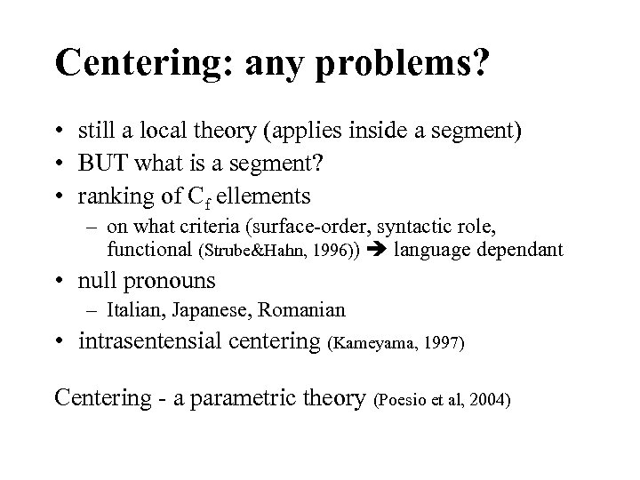 Centering: any problems? • still a local theory (applies inside a segment) • BUT