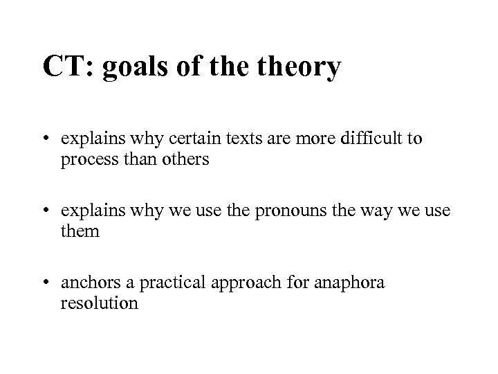 CT: goals of theory • explains why certain texts are more difficult to process