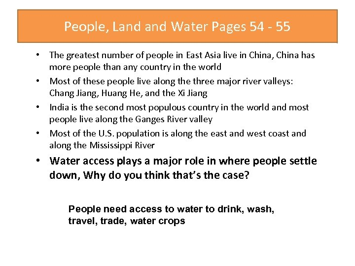 People, Land Water Pages 54 - 55 • The greatest number of people in
