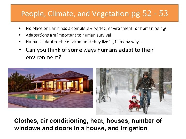 People, Climate, and Vegetation pg 52 - 53 • • • No place on