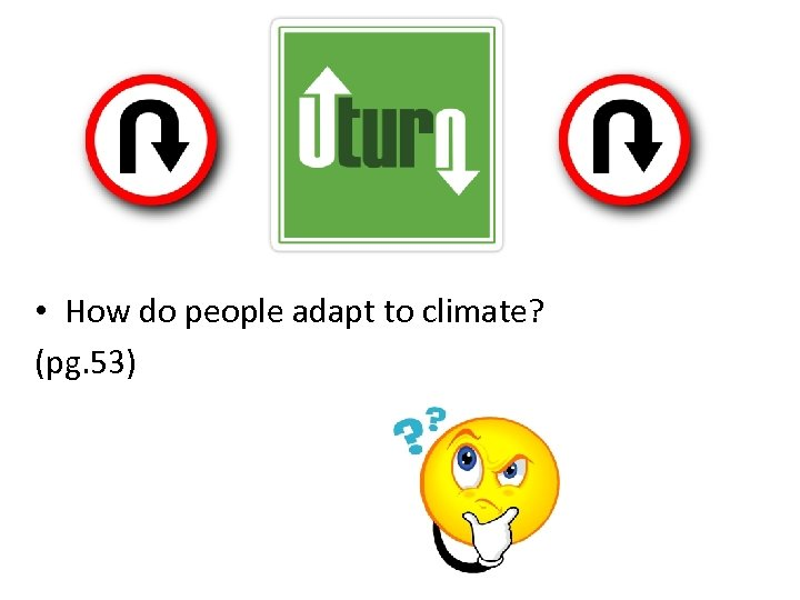 • How do people adapt to climate? (pg. 53)
