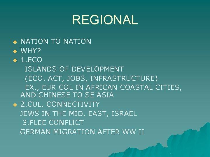 REGIONAL u u NATION TO NATION WHY? 1. ECO ISLANDS OF DEVELOPMENT (ECO. ACT,
