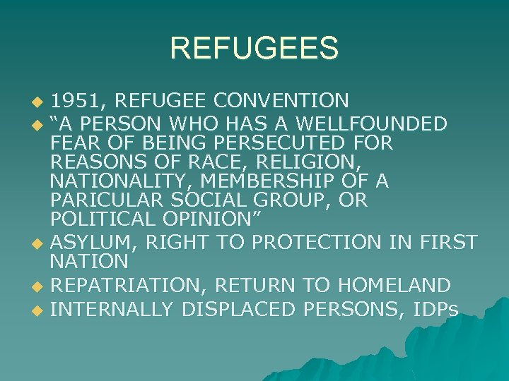 """REFUGEES 1951, REFUGEE CONVENTION u """"A PERSON WHO HAS A WELLFOUNDED FEAR OF BEING"""