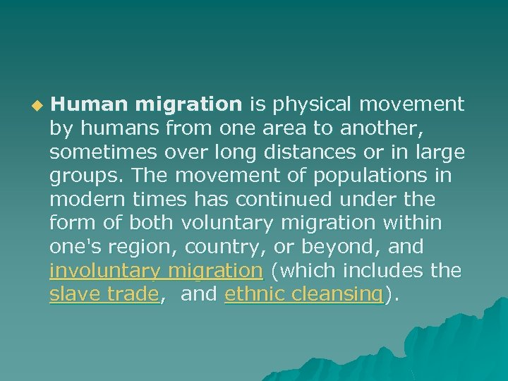u Human migration is physical movement by humans from one area to another, sometimes