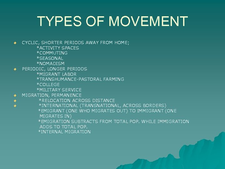 TYPES OF MOVEMENT u u u CYCLIC, SHORTER PERIODS AWAY FROM HOME; *ACTIVITY SPACES