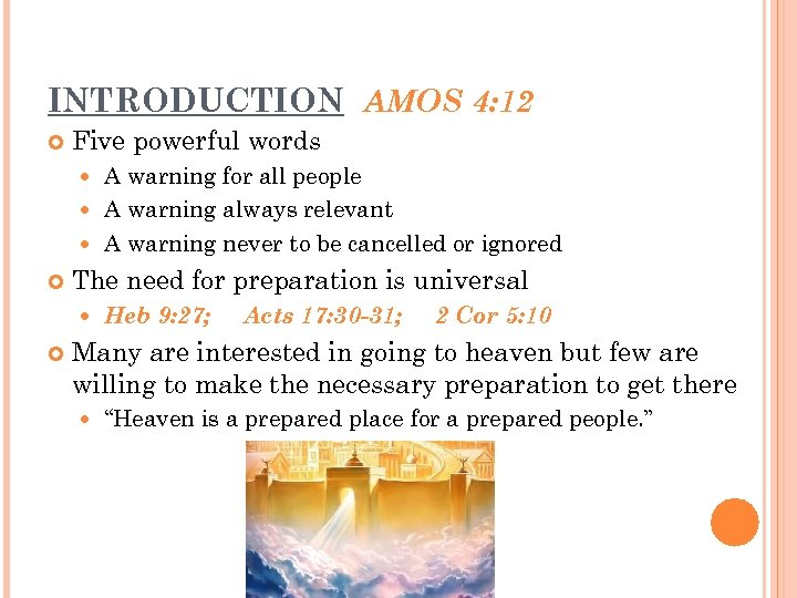INTRODUCTION AMOS 4: 12 Five powerful words A warning for all people A warning