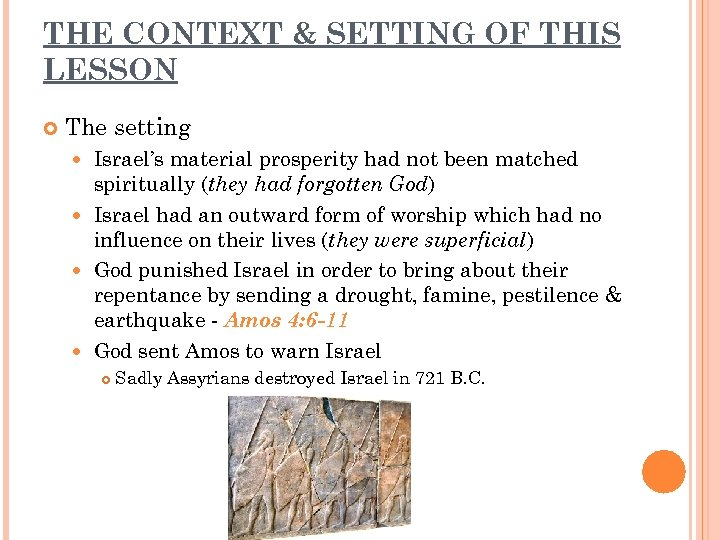 THE CONTEXT & SETTING OF THIS LESSON The setting Israel's material prosperity had not
