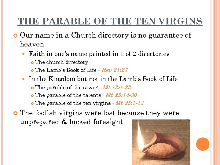 THE PARABLE OF THE TEN VIRGINS Our name in a Church directory is no