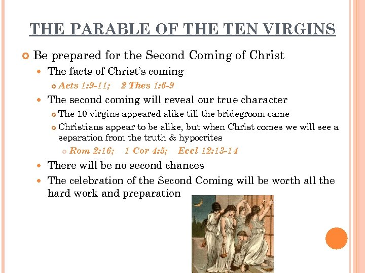 THE PARABLE OF THE TEN VIRGINS Be prepared for the Second Coming of Christ