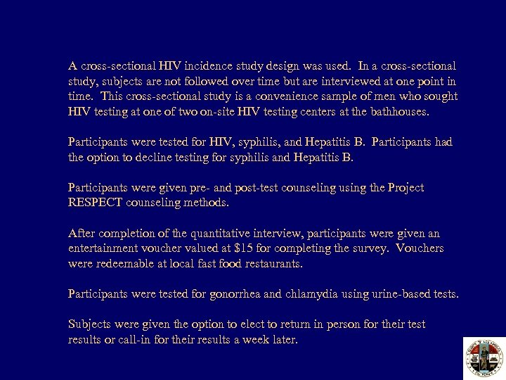 A cross-sectional HIV incidence study design was used. In a cross-sectional study, subjects are