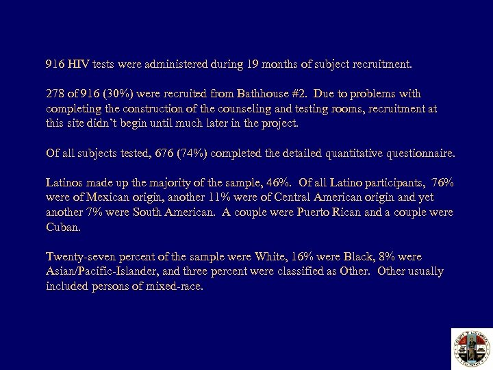 916 HIV tests were administered during 19 months of subject recruitment. 278 of 916