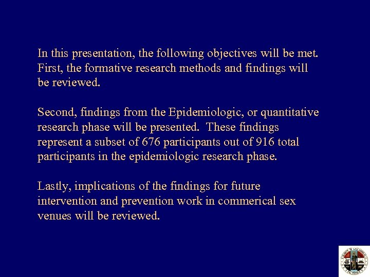 In this presentation, the following objectives will be met. First, the formative research methods