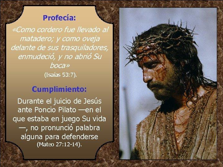 Profecía: «Como cordero fue llevado al matadero; y como oveja delante de sus trasquiladores,