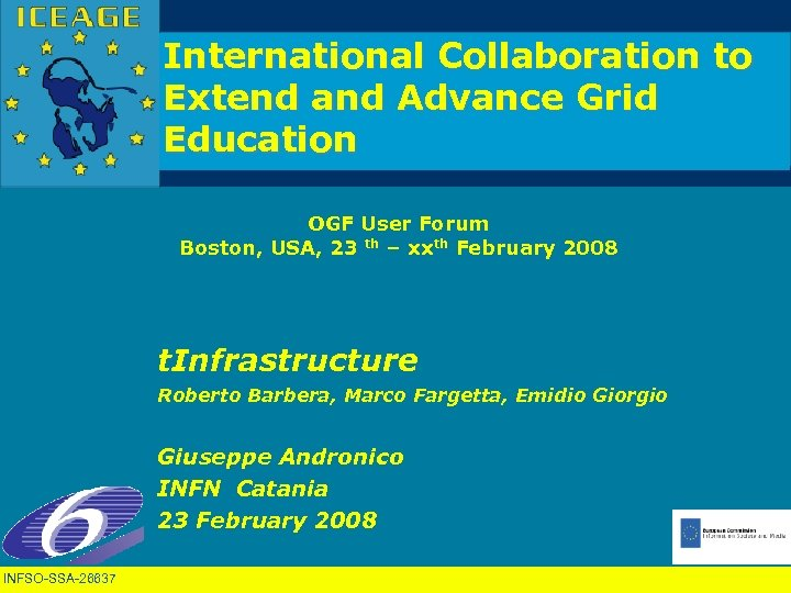 International Collaboration to Extend and Advance Grid Education OGF User Forum Boston, USA, 23