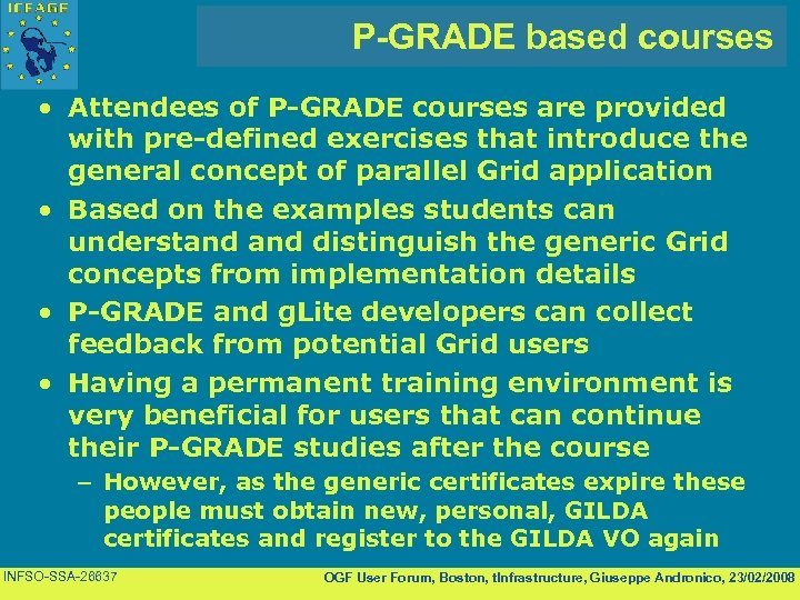 P-GRADE based courses • Attendees of P-GRADE courses are provided with pre-defined exercises that