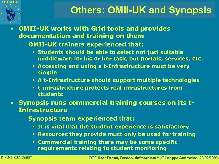 Others: OMII-UK and Synopsis • OMII-UK works with Grid tools and provides documentation and