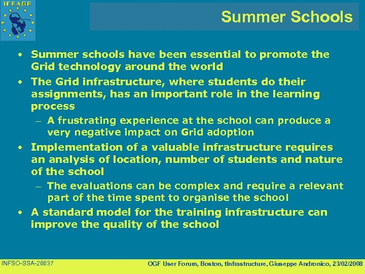 Summer Schools • Summer schools have been essential to promote the Grid technology around