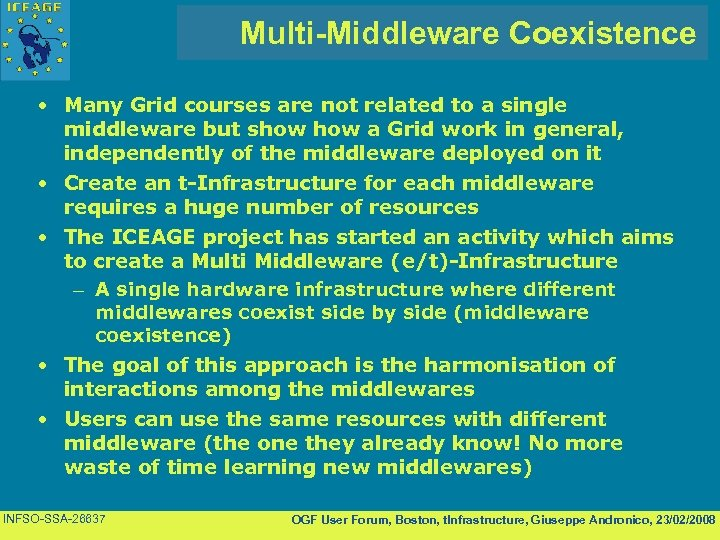 Multi-Middleware Coexistence • Many Grid courses are not related to a single middleware but