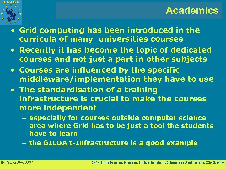 Academics • Grid computing has been introduced in the curricula of many universities courses