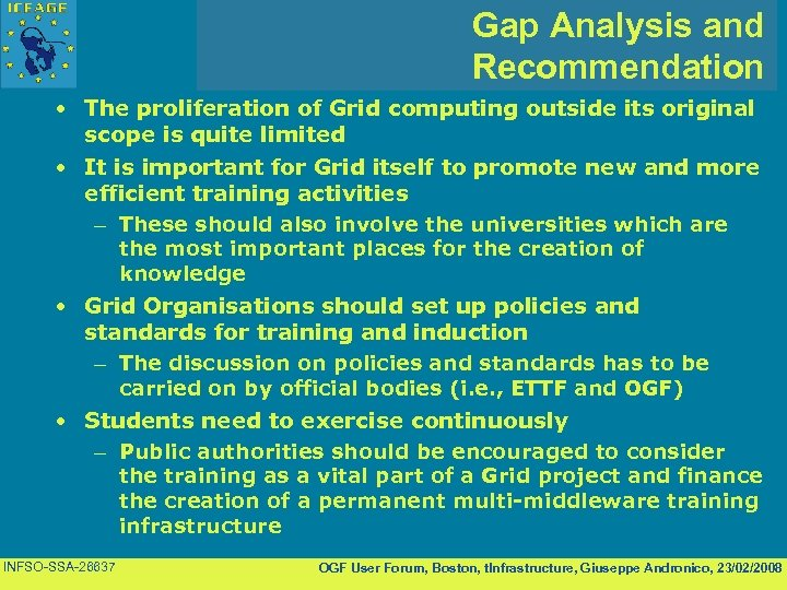 Gap Analysis and Recommendation • The proliferation of Grid computing outside its original scope