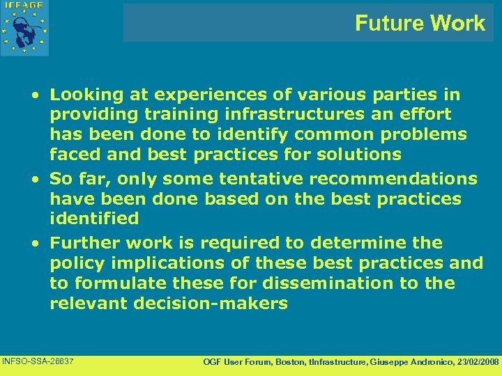 Future Work • Looking at experiences of various parties in providing training infrastructures an