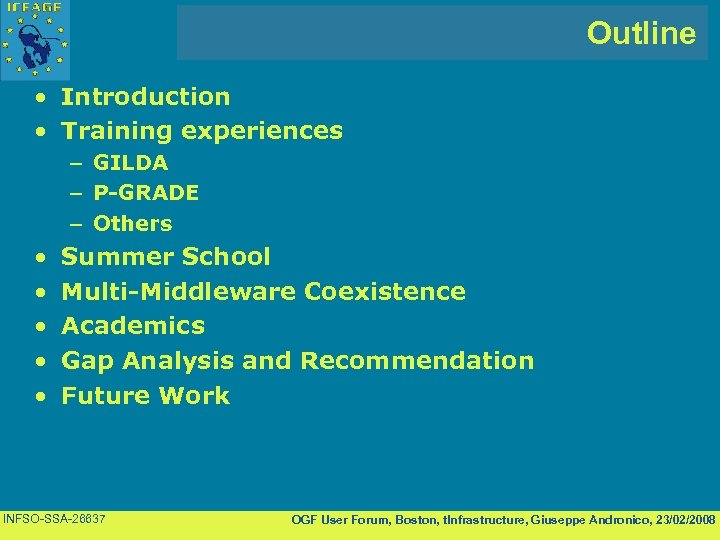 Outline • Introduction • Training experiences – GILDA – P-GRADE – Others • •