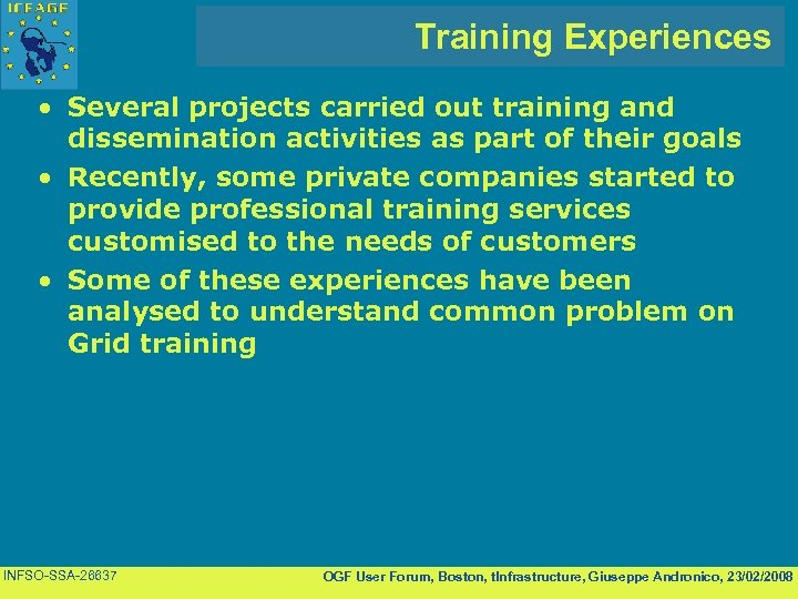 Training Experiences • Several projects carried out training and dissemination activities as part of