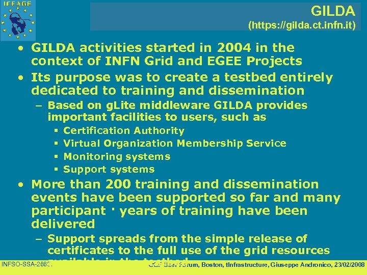 GILDA (https: //gilda. ct. infn. it) • GILDA activities started in 2004 in the