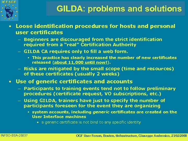 GILDA: problems and solutions • Loose identification procedures for hosts and personal user certificates