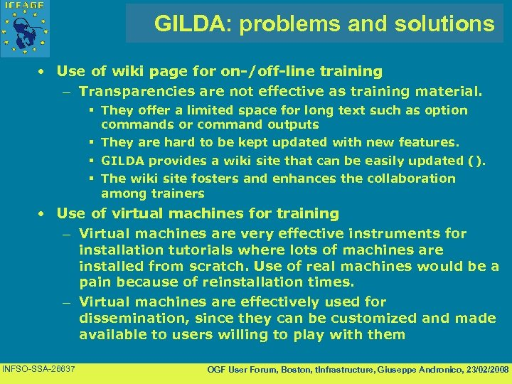 GILDA: problems and solutions • Use of wiki page for on-/off-line training – Transparencies
