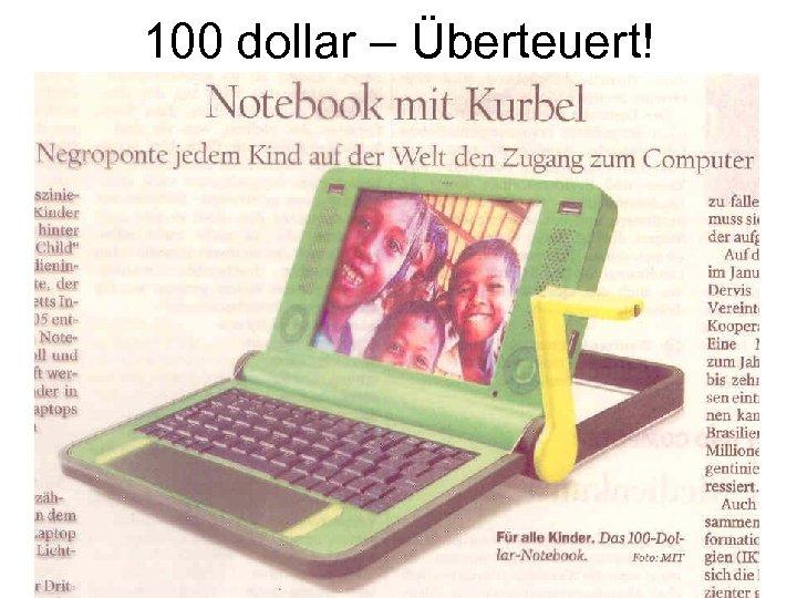 100 dollar – Überteuert!